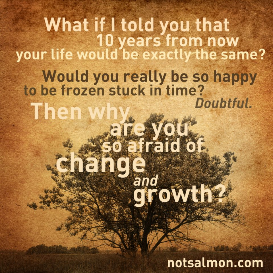 change and growth not salmon